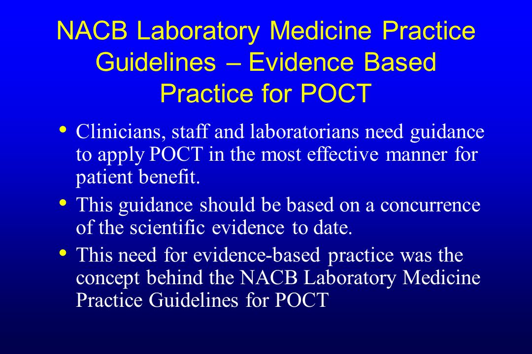 NACB Laboratory Medicine Practice Guidelines – Evidence Based Practice for POCT