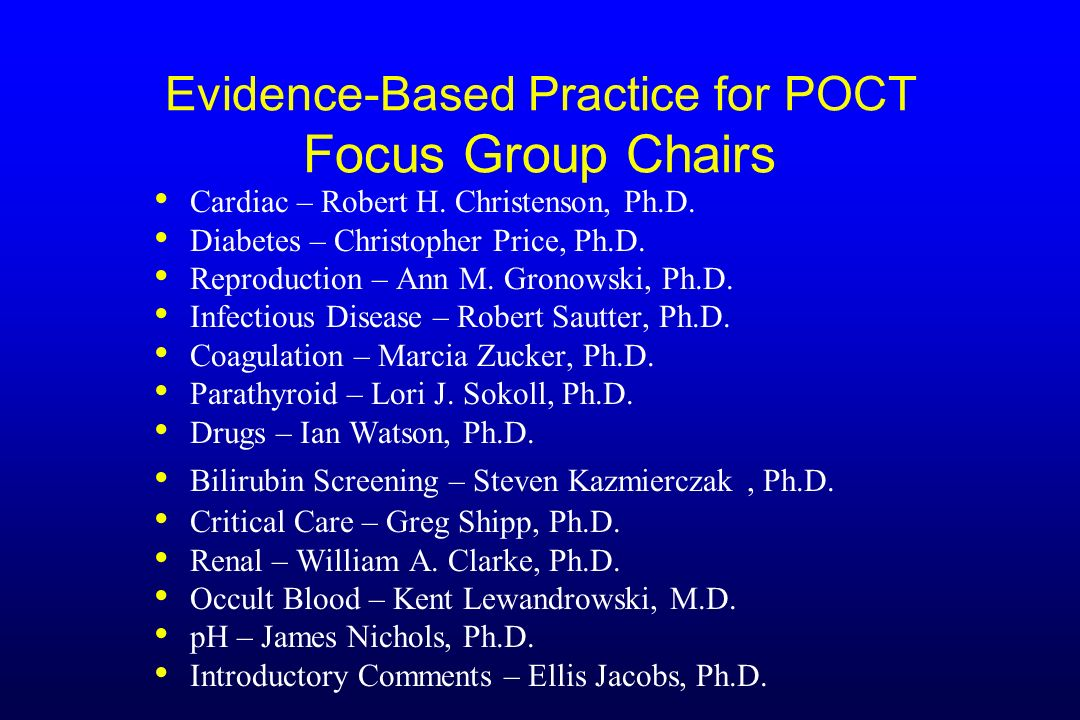 Evidence-Based Practice for POCT Focus Group Chairs