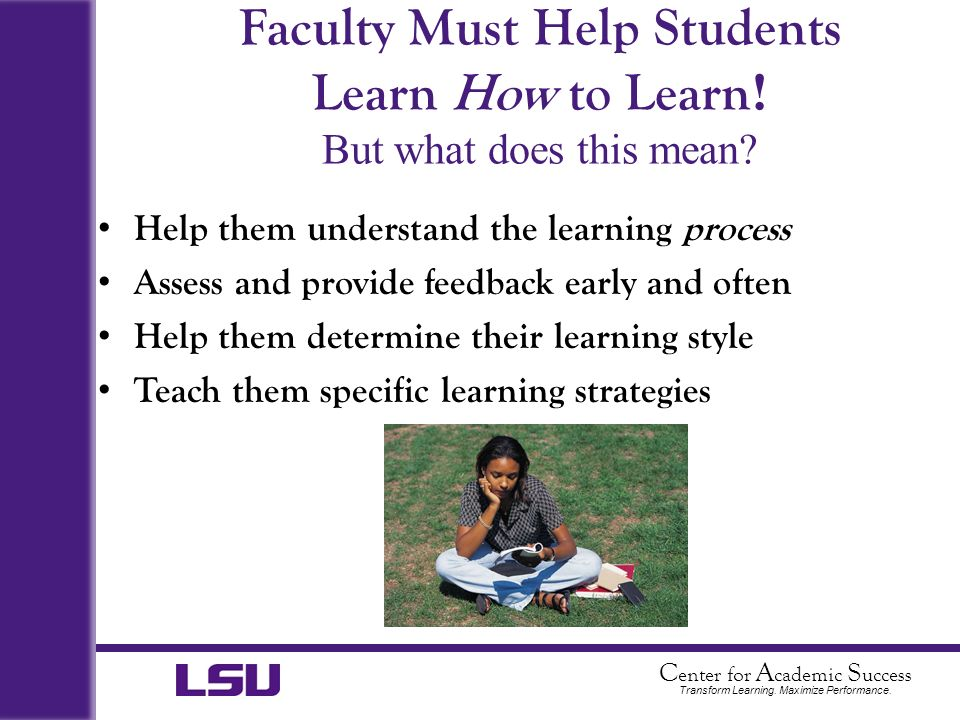 Faculty Must Help Students Learn How to Learn! But what does this mean