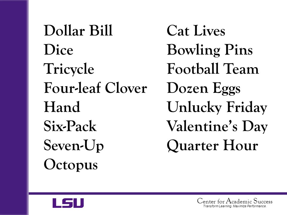 Dollar Bill Dice. Tricycle. Four-leaf Clover. Hand. Six-Pack. Seven-Up. Octopus. Cat Lives. Bowling Pins.