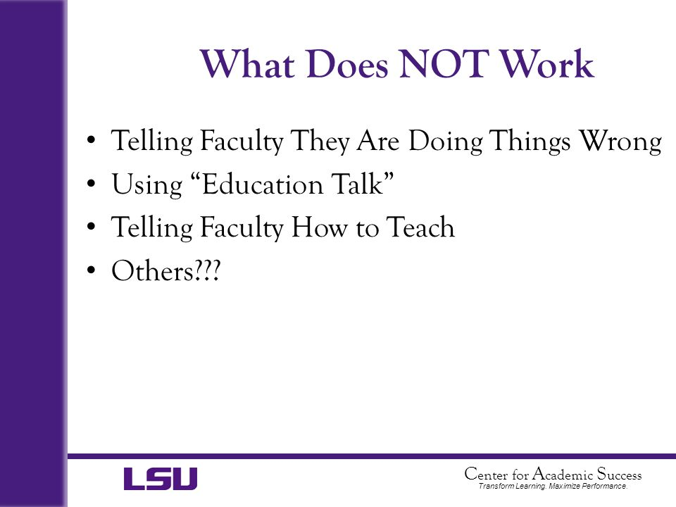 What Does NOT Work Telling Faculty They Are Doing Things Wrong