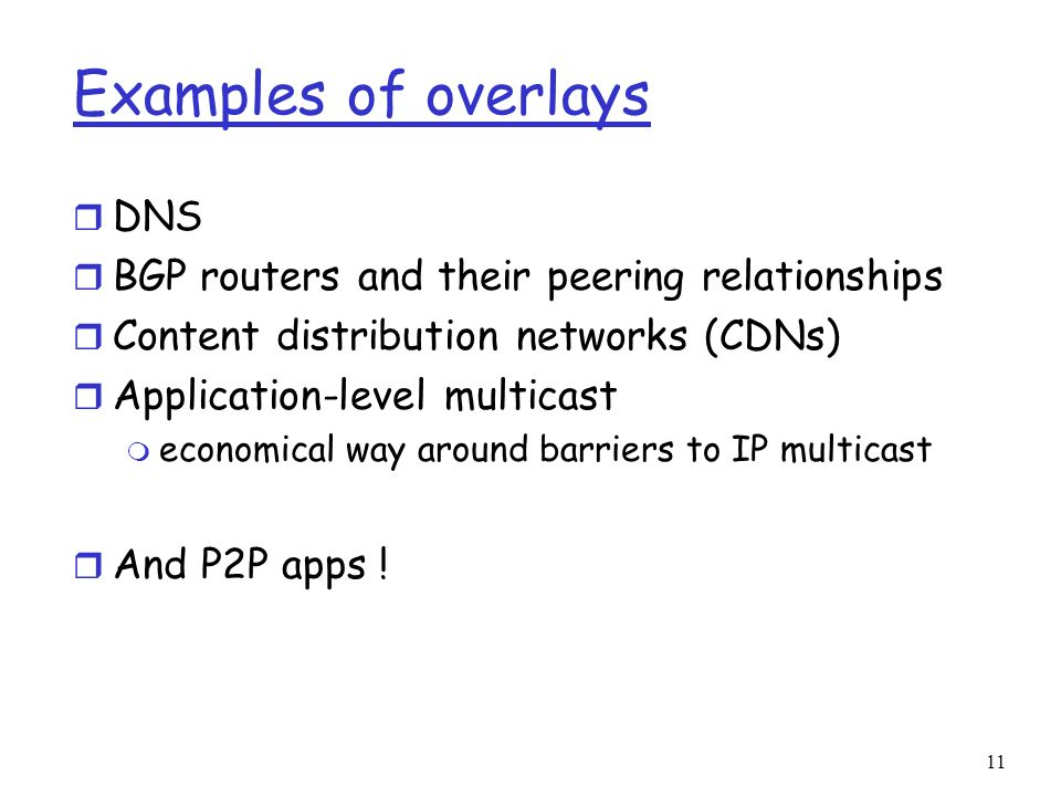 Examples of overlays DNS BGP routers and their peering relationships