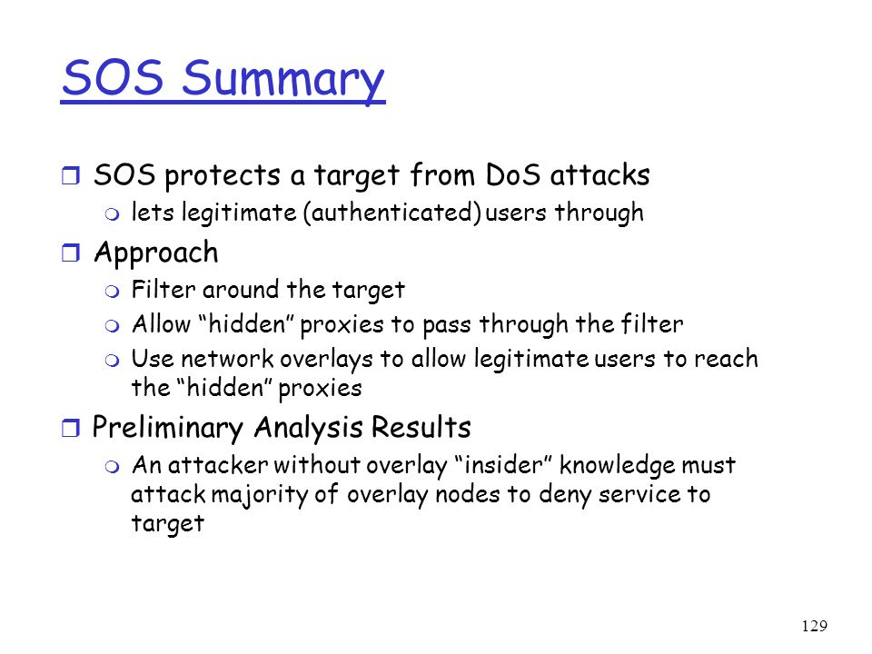 SOS Summary SOS protects a target from DoS attacks Approach