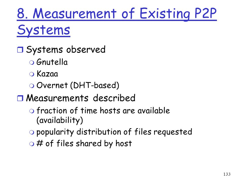8. Measurement of Existing P2P Systems