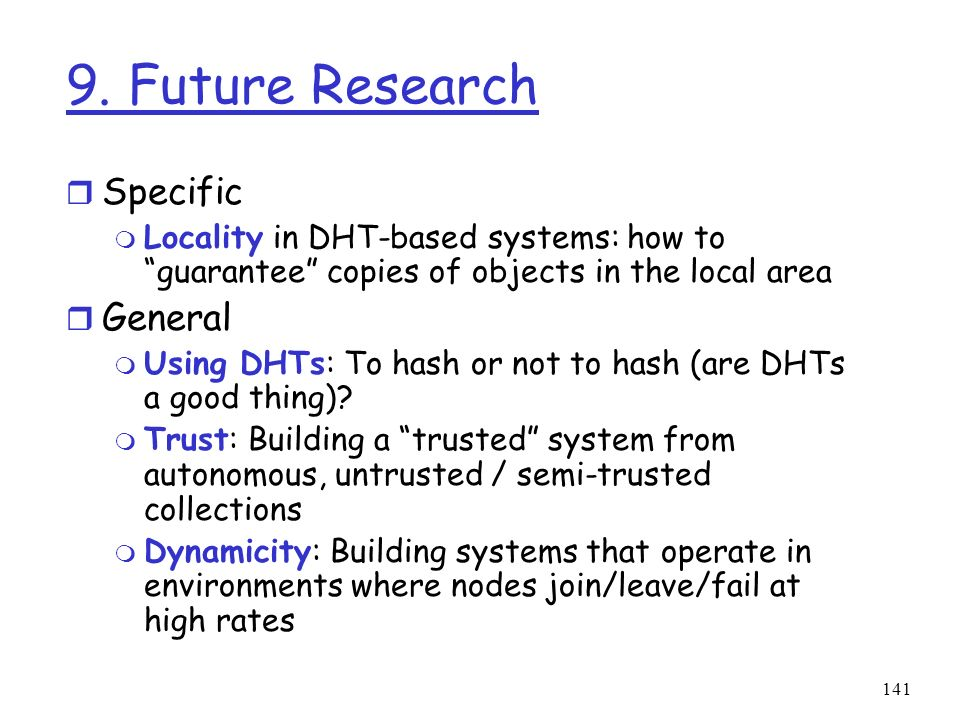 9. Future Research Specific General