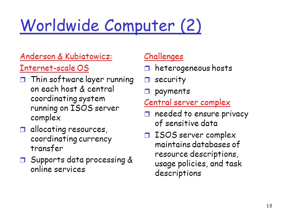 Worldwide Computer (2) Anderson & Kubiatowicz: Internet-scale OS