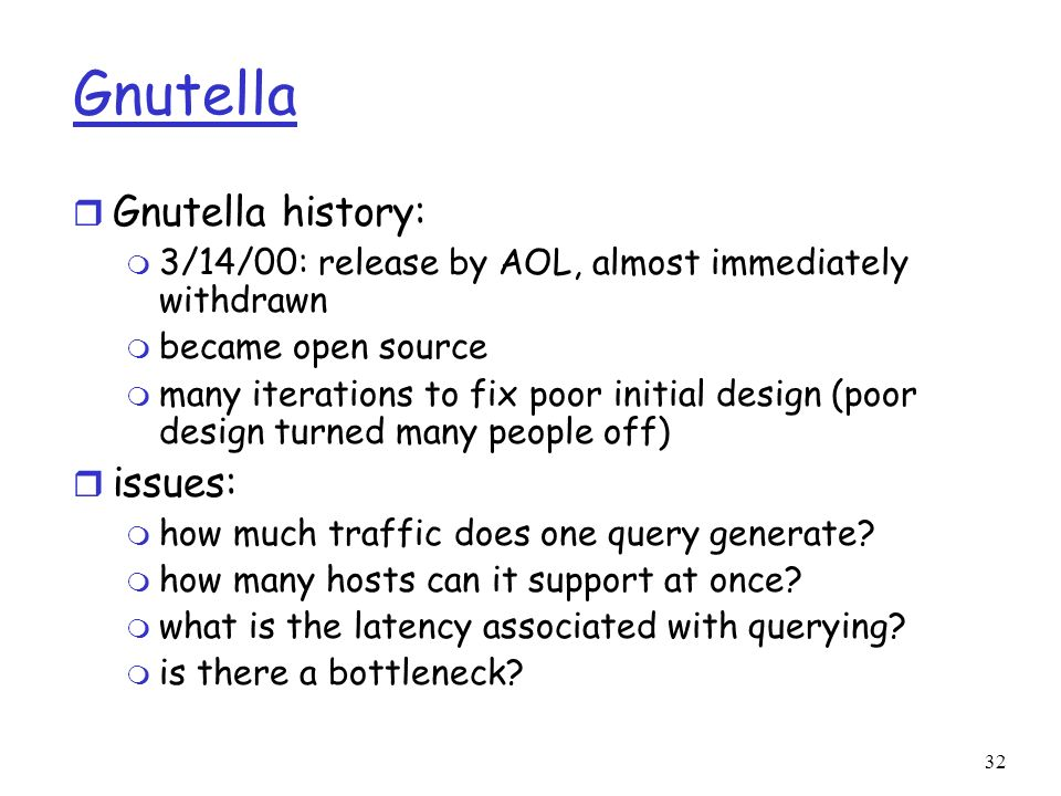Gnutella Gnutella history: issues: