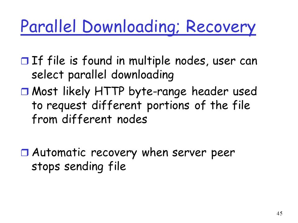 Parallel Downloading; Recovery