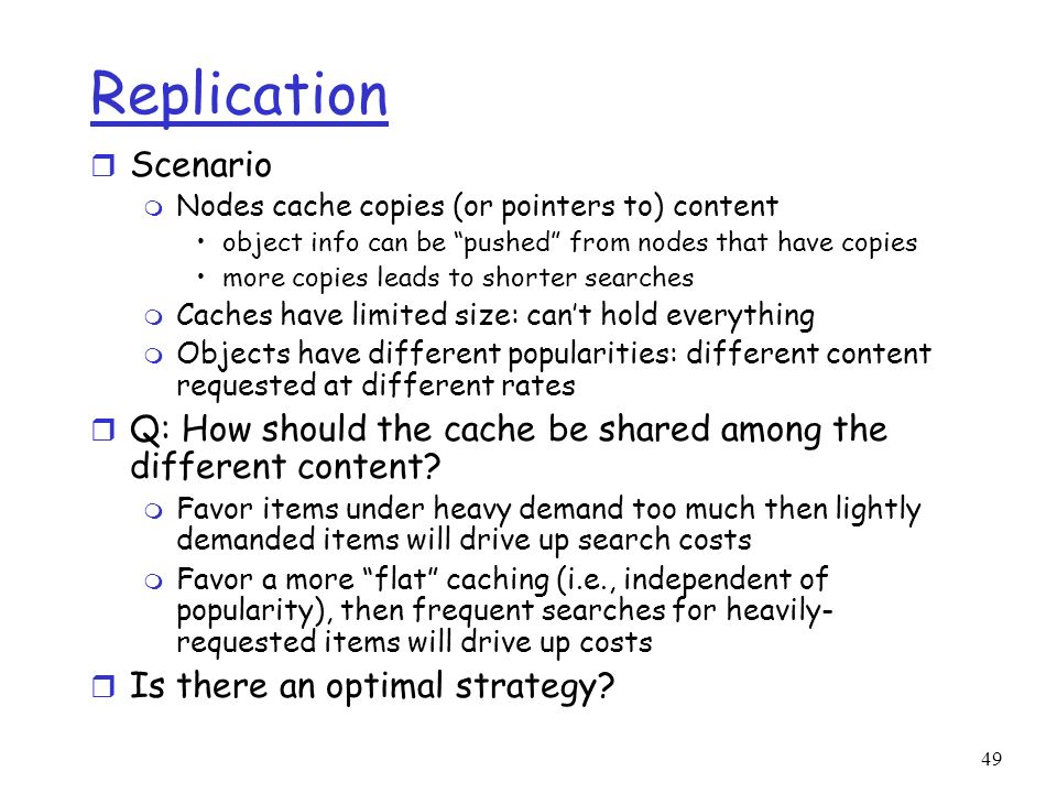 Replication Scenario. Nodes cache copies (or pointers to) content. object info can be pushed from nodes that have copies.