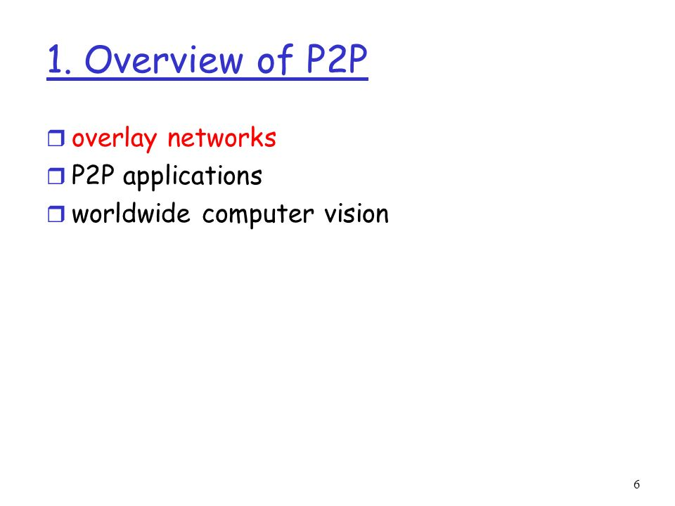 1. Overview of P2P overlay networks P2P applications