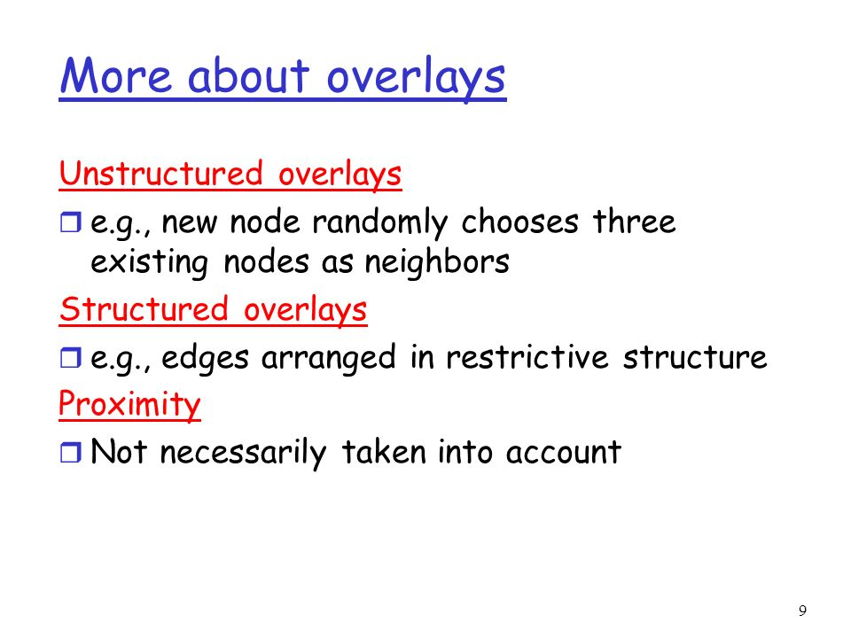More about overlays Unstructured overlays