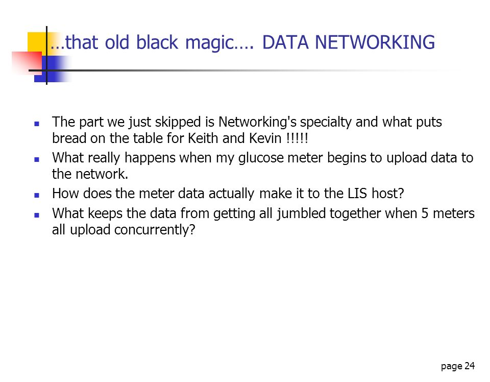 …that old black magic…. DATA NETWORKING