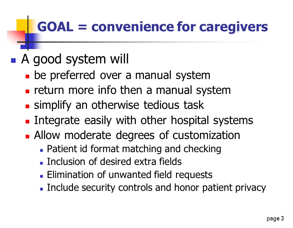 GOAL = convenience for caregivers
