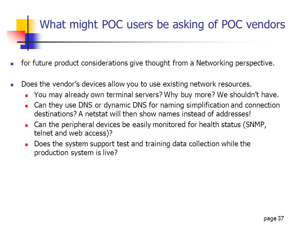 What might POC users be asking of POC vendors