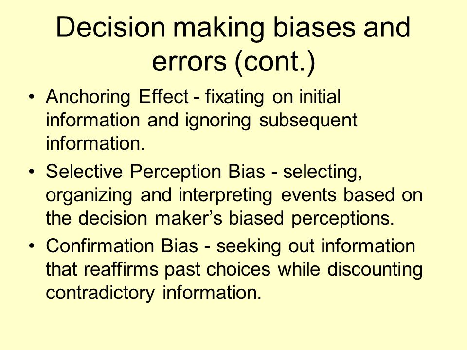 biases and errors in decision In order for companies to be successful they have to be able to learn from their mistakes one way they can do that is to identify biases and.