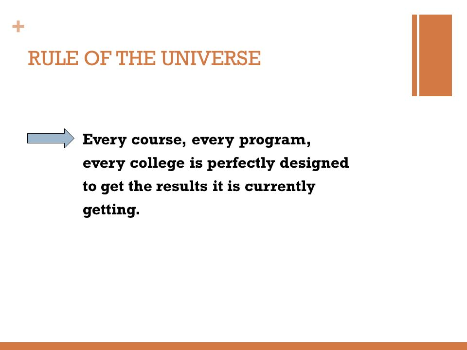 RULE OF THE UNIVERSE Every course, every program,