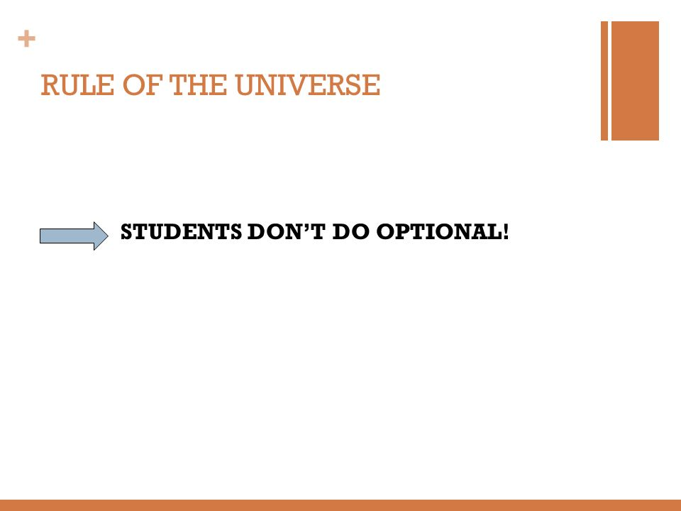 RULE OF THE UNIVERSE STUDENTS DON'T DO OPTIONAL!
