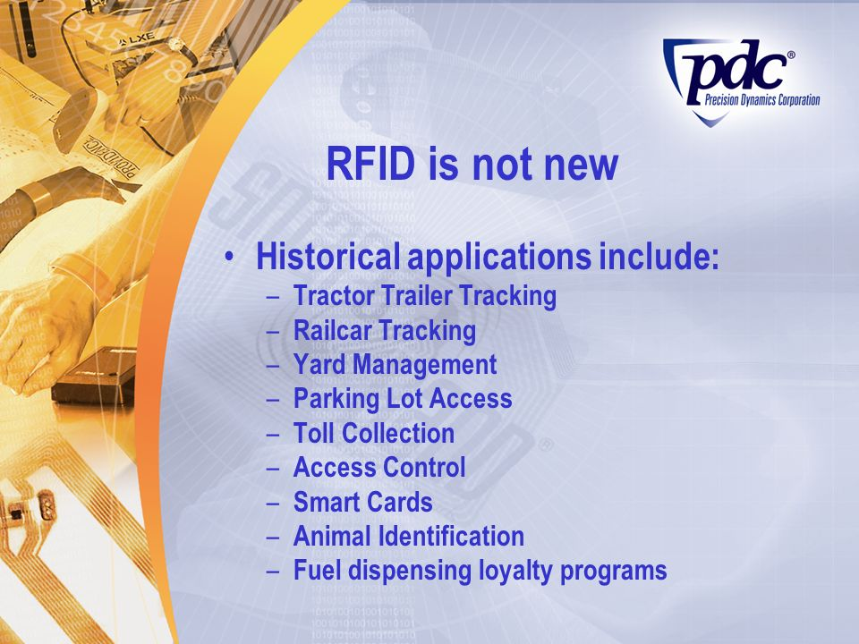 RFID is not new Historical applications include: