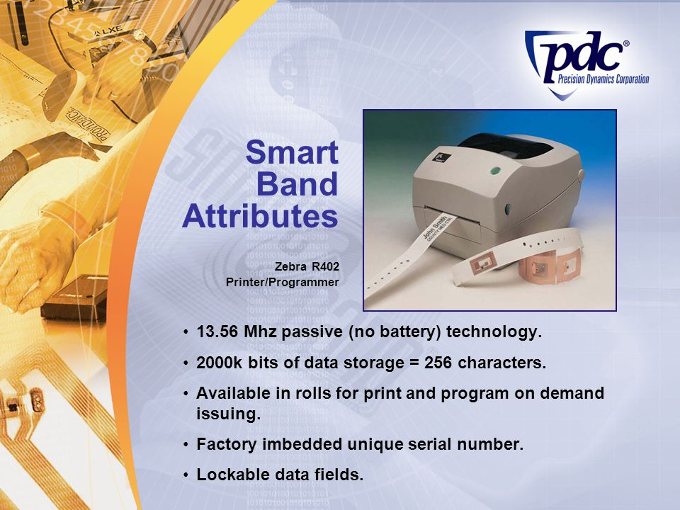 Smart Band Attributes 13.56 Mhz passive (no battery) technology.