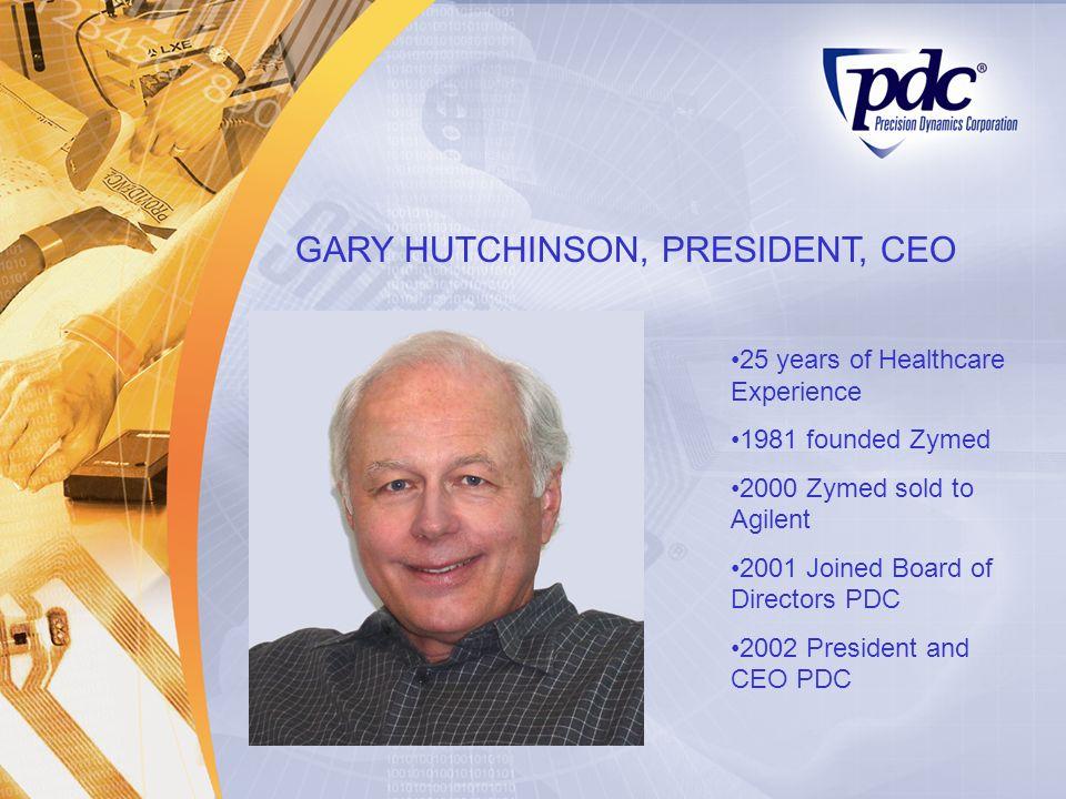 GARY HUTCHINSON, PRESIDENT, CEO