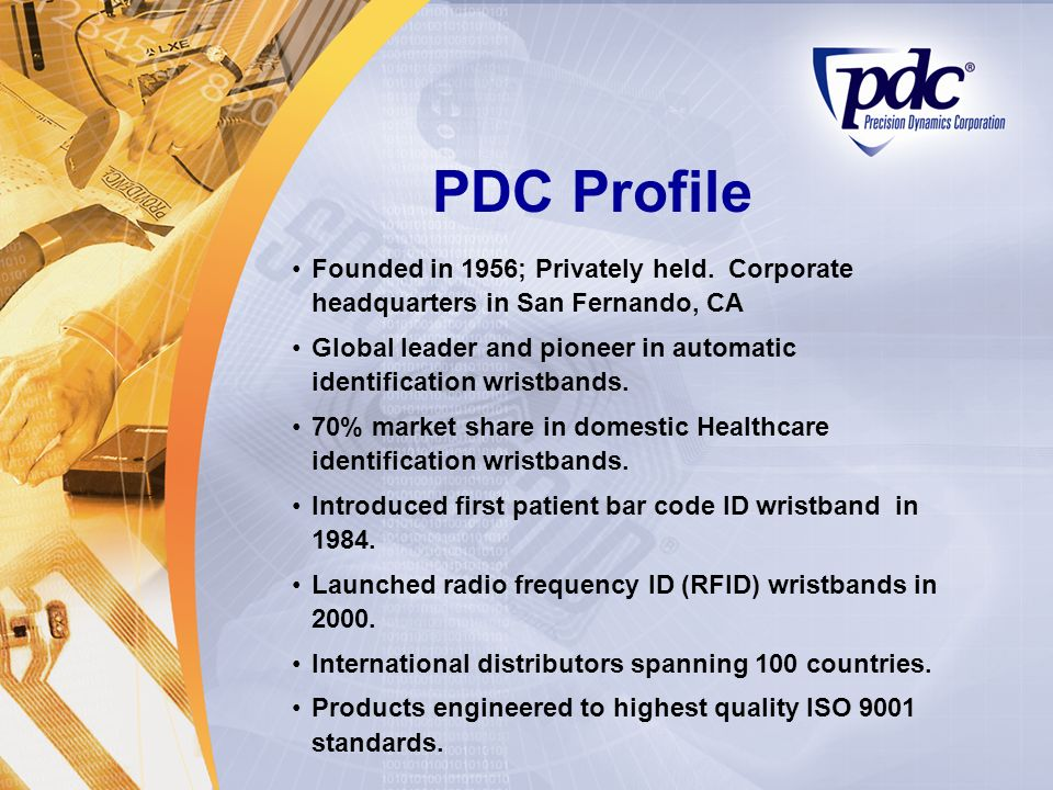 PDC Profile Founded in 1956; Privately held. Corporate headquarters in San Fernando, CA.