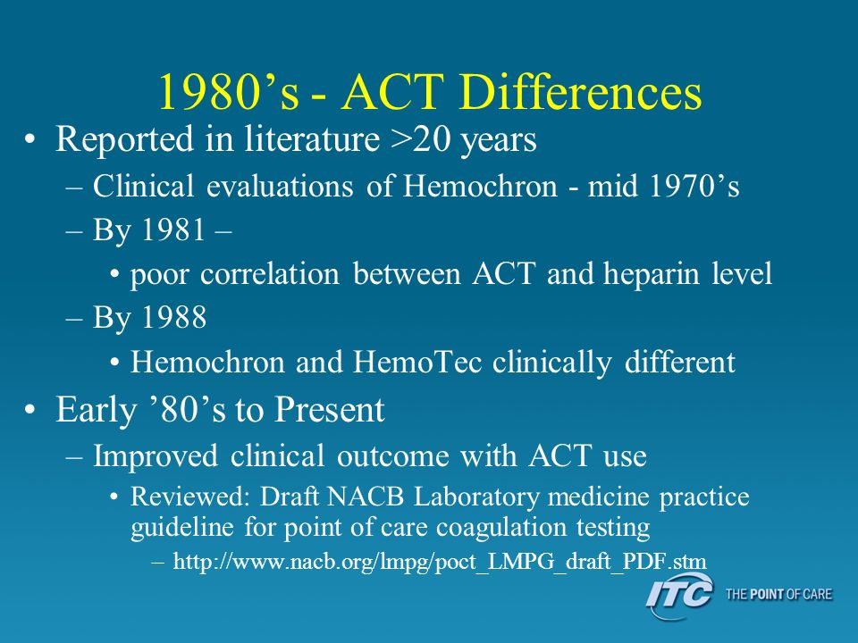 1980's - ACT Differences Reported in literature >20 years