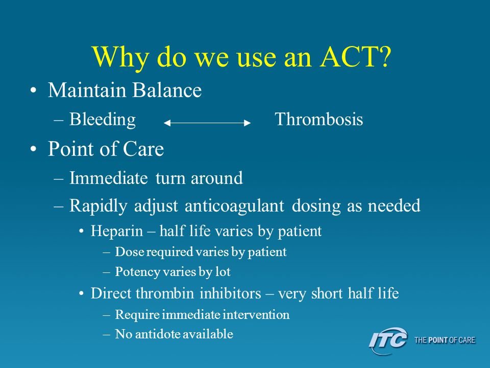 Why do we use an ACT Maintain Balance Point of Care