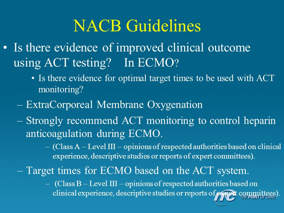NACB Guidelines Is there evidence of improved clinical outcome using ACT testing In ECMO