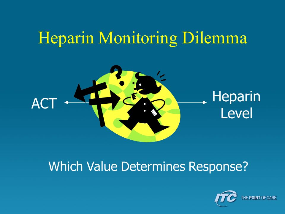 Heparin Monitoring Dilemma