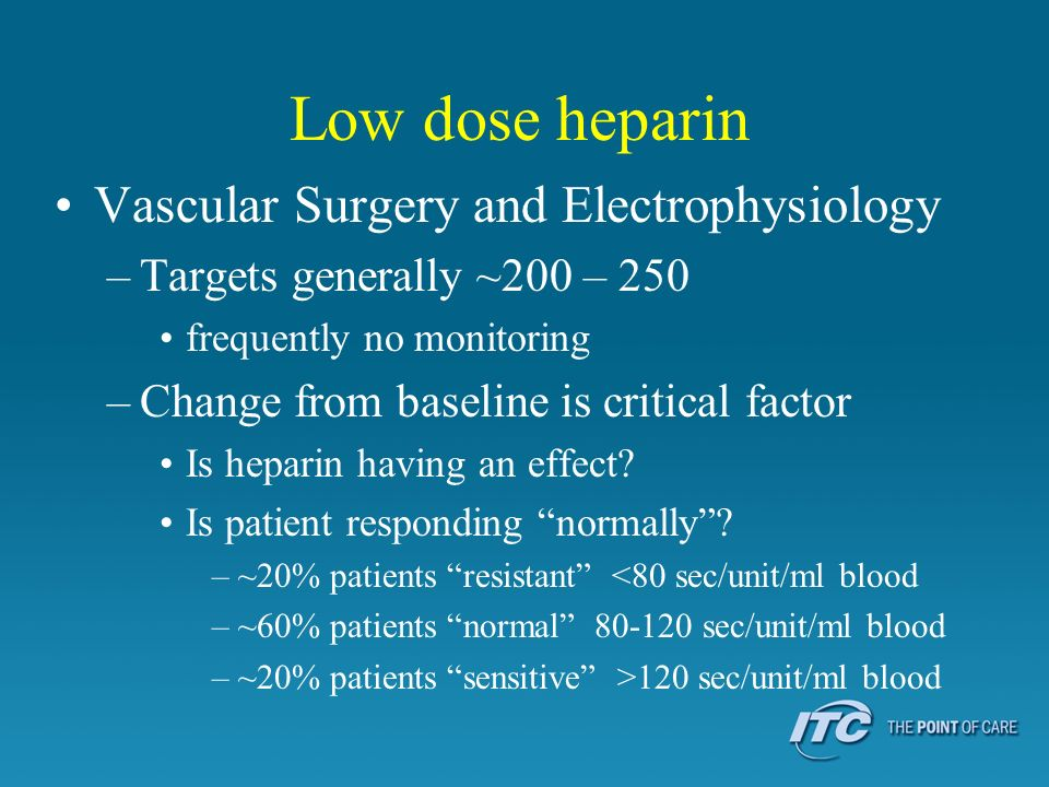 Low dose heparin Vascular Surgery and Electrophysiology