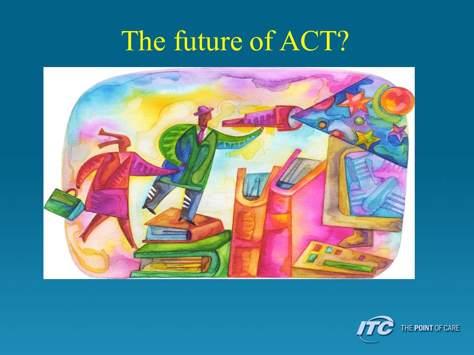 The future of ACT