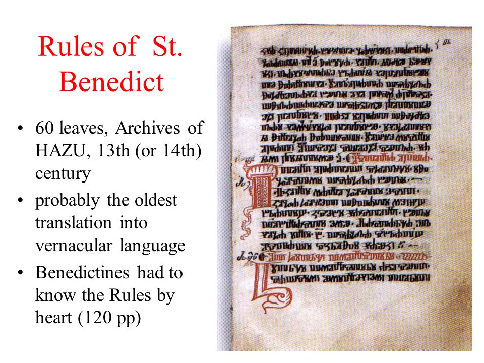 Rules of St. Benedict 60 leaves, Archives of HAZU, 13th (or 14th) century. probably the oldest translation into vernacular language.