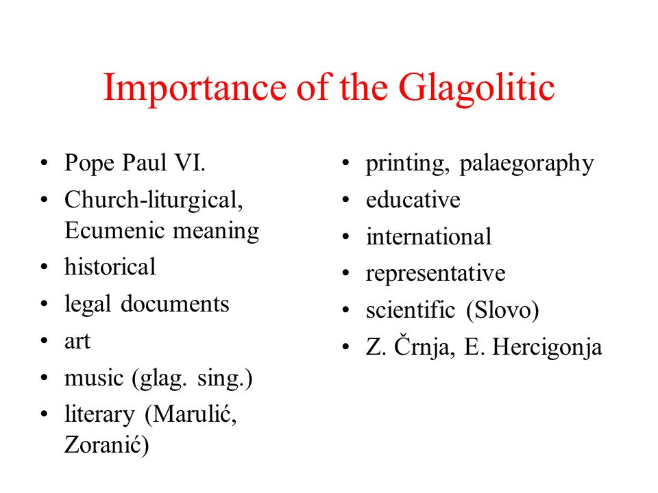 Importance of the Glagolitic