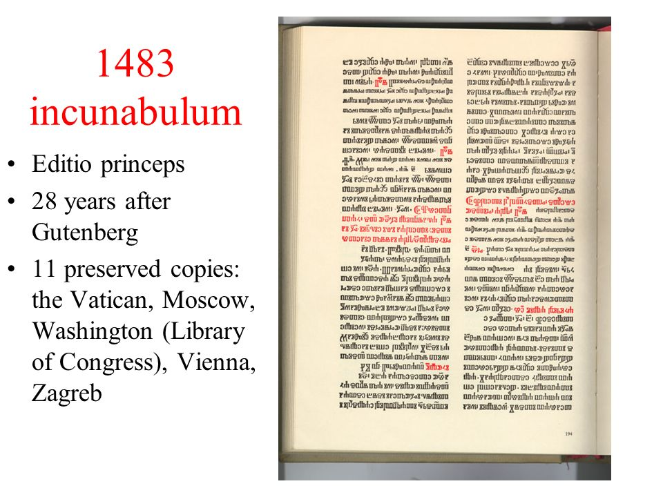 1483 incunabulum Editio princeps 28 years after Gutenberg