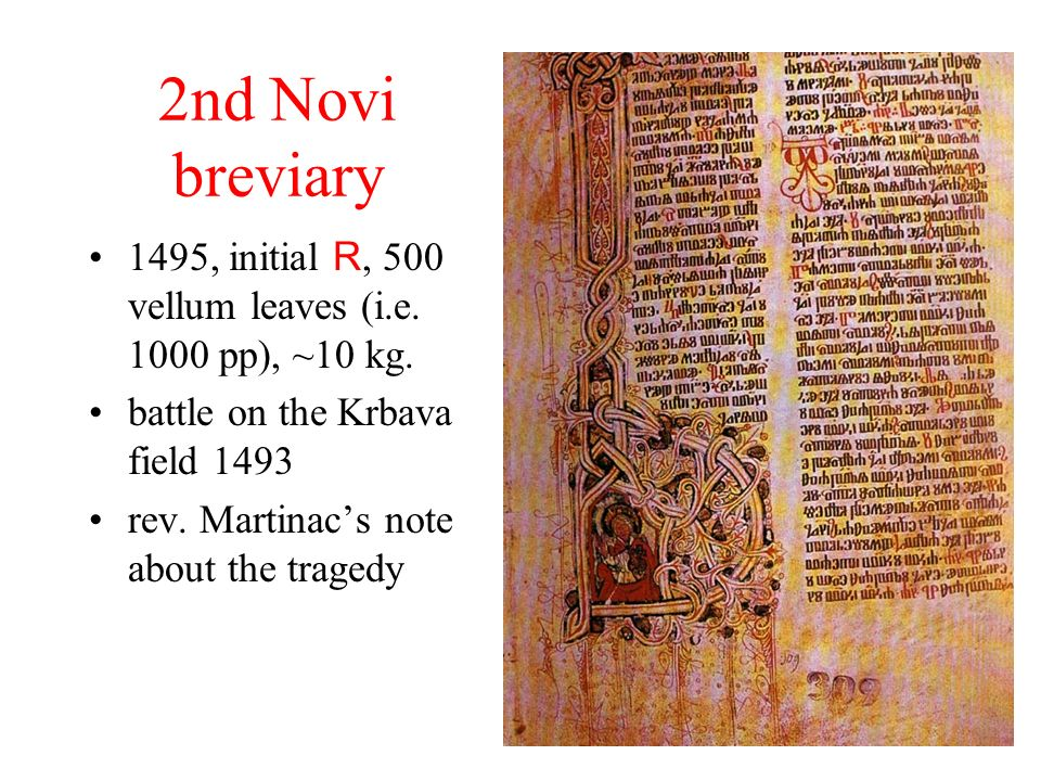 2nd Novi breviary 1495, initial R, 500 vellum leaves (i.e. 1000 pp), ~10 kg. battle on the Krbava field 1493.