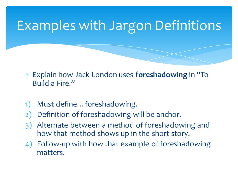 an analysis of foreshadowing in the short story to build a fire by jack london 15062018  get an answer for 'where is foreshadowing used in this story  of foreshadowing in to build a fire  analysis to build a fire quiz jack london.