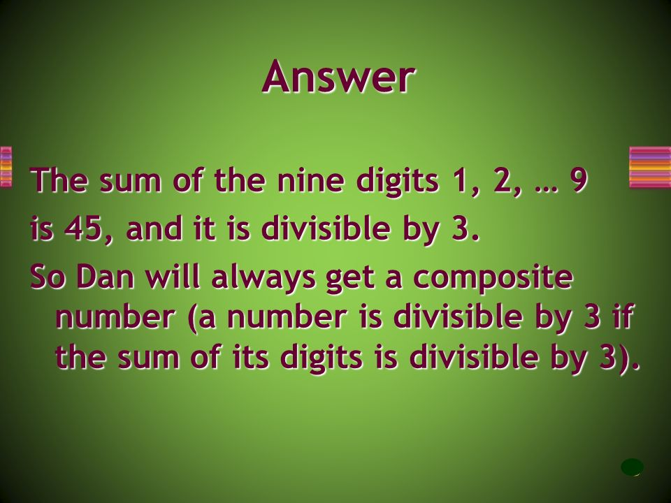 Answer The sum of the nine digits 1, 2, … 9