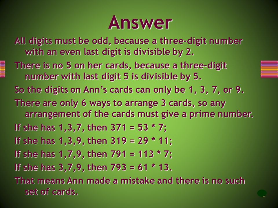 Answer All digits must be odd, because a three-digit number with an even last digit is divisible by 2.