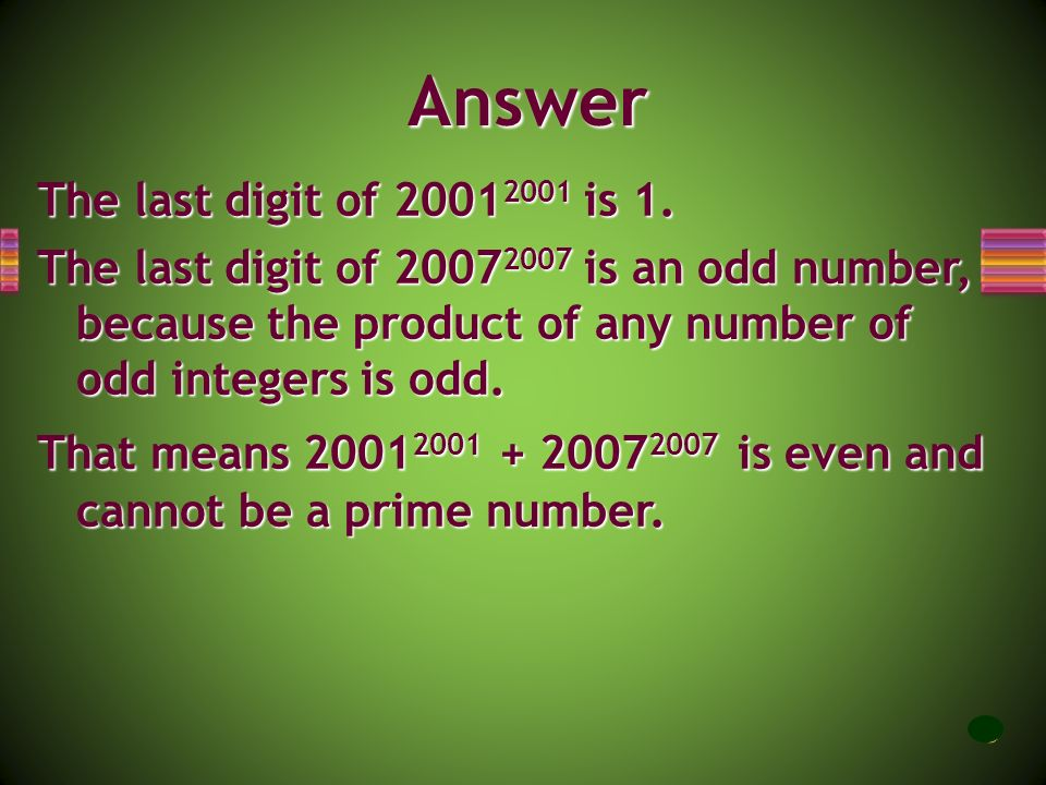 Answer The last digit of 20012001 is 1.