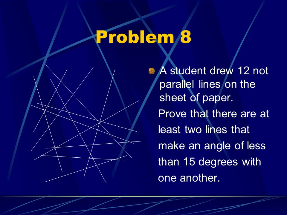 Problem 8 A student drew 12 not parallel lines on the sheet of paper.