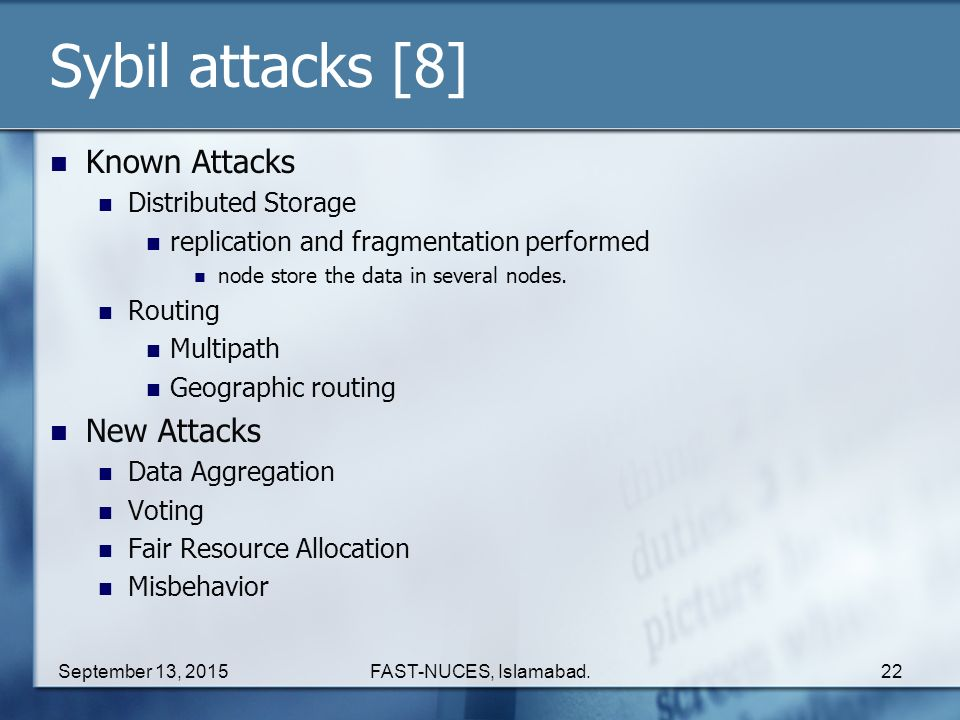 Sybil attacks [8] Known Attacks New Attacks Distributed Storage