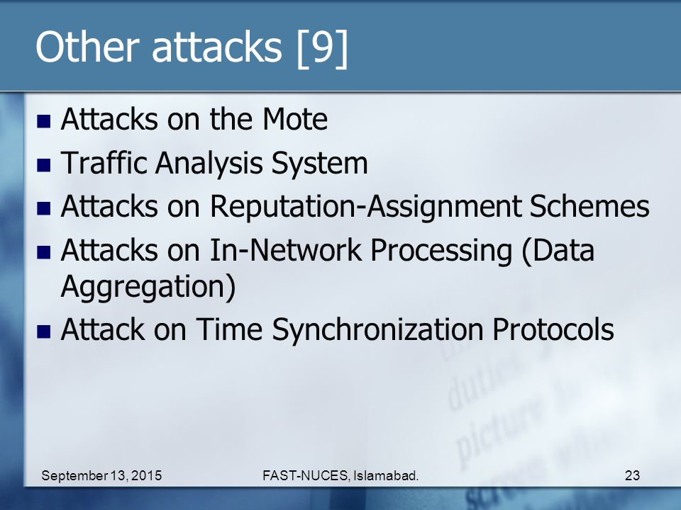 Other attacks [9] Attacks on the Mote Traffic Analysis System