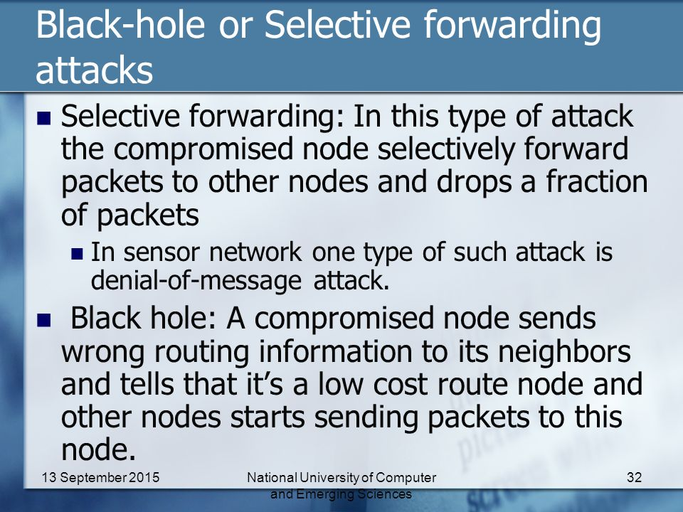 Black-hole or Selective forwarding attacks