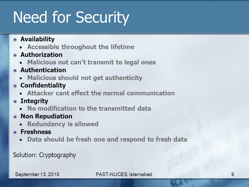 Need for Security Availability Accessible throughout the lifetime