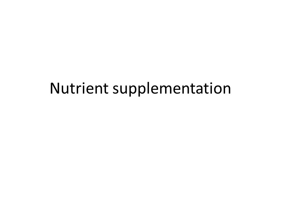 Nutrient supplementation