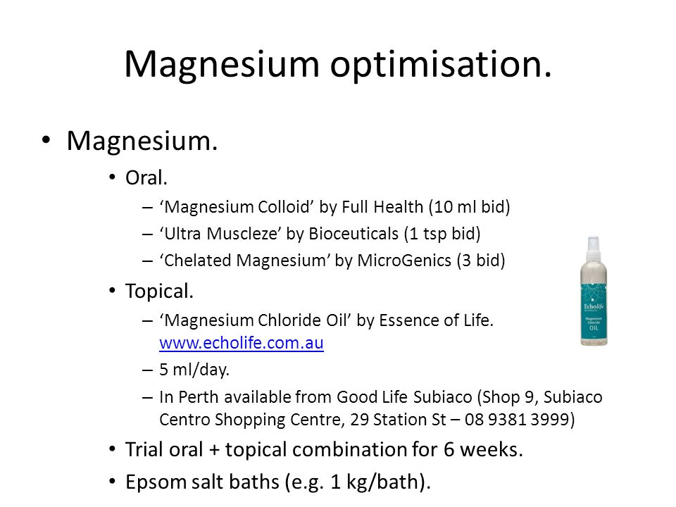 Magnesium optimisation.