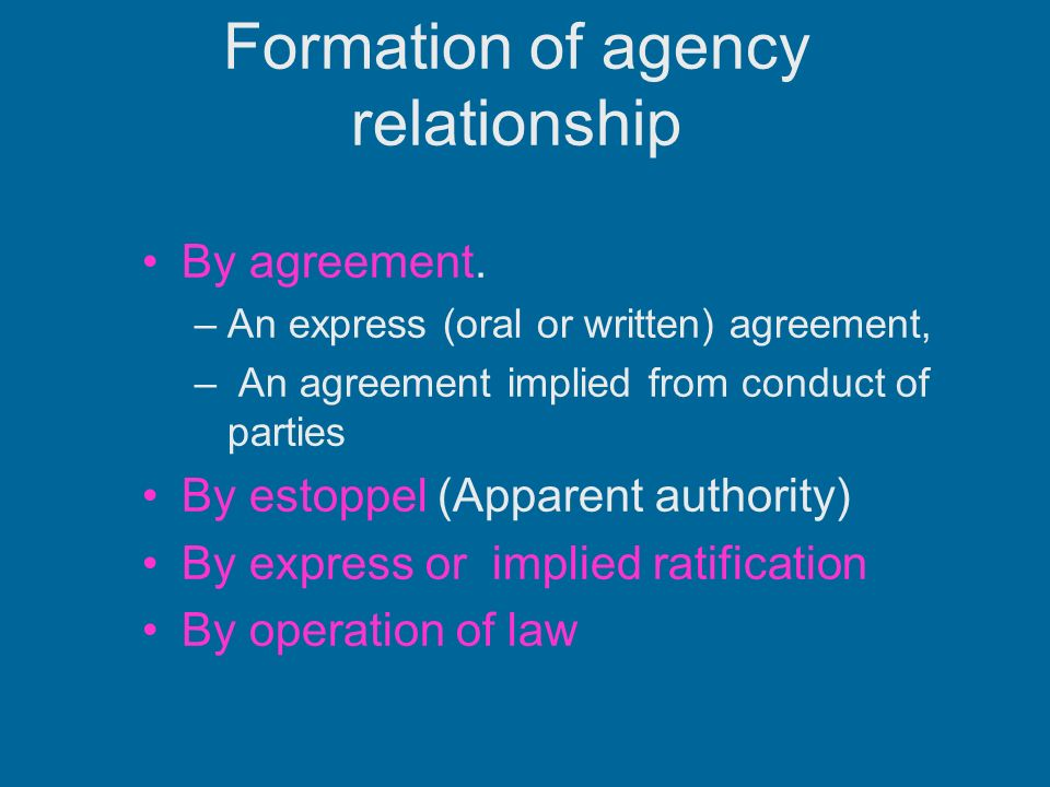 agency express actual authority : authority that is explicitly granted to an agent by a principal — called also expressed authority, stipulated authority — implied authority : the authority to perform acts that are customary, necessary, and understood by an agent as authorized in performing acts for which the principal has given express authority.