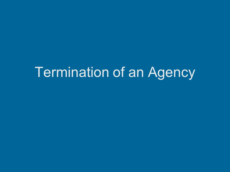Termination of an Agency Relationship