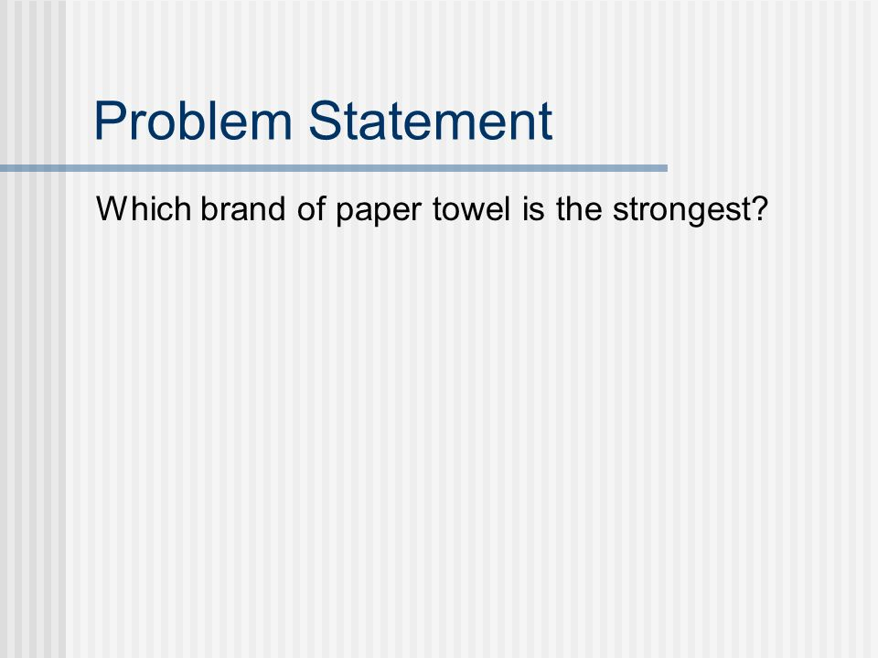 which paper towel brand is the strongest research We tested six products on eight different household tests after 30 hours of research in order to determine our the best paper towel brands 12 min read we looked at the following quantitative and qualitative performance metrics to find the strongest in each category and.