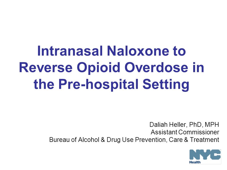 Intranasal Naloxone to Reverse Opioid Overdose in the Pre-hospital Setting